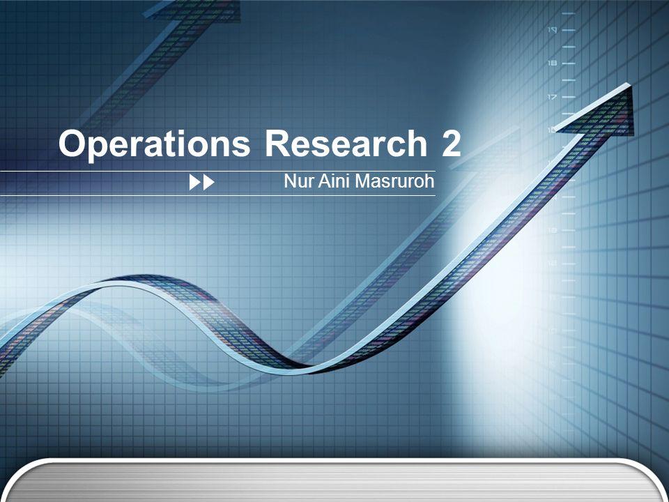 Operations Research 2 Nur Aini Masruroh