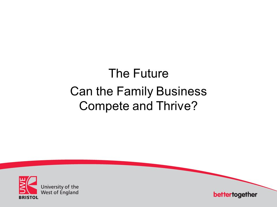 The Future Can the Family Business Compete and Thrive?