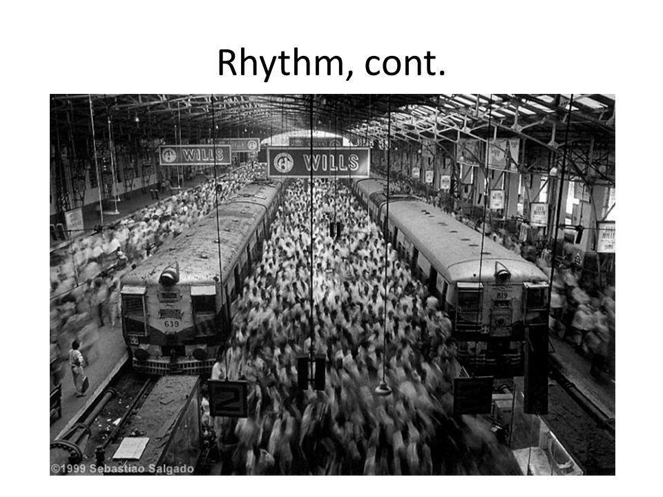 Rhythm, cont.