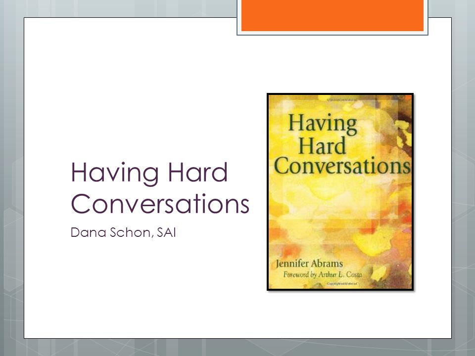 Having Hard Conversations Dana Schon, SAI