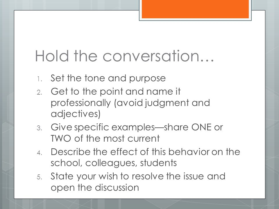Hold the conversation… 1. Set the tone and purpose 2.