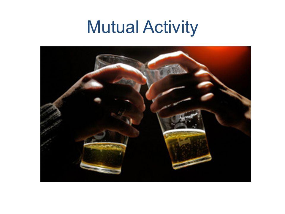 Mutual Activity