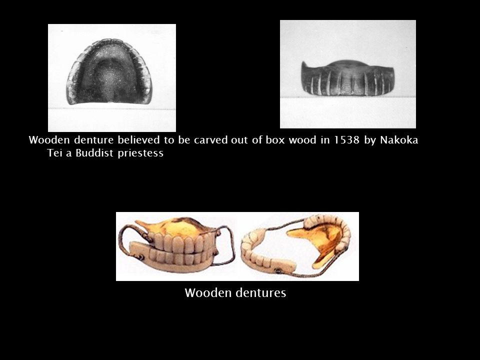 Wooden denture believed to be carved out of box wood in 1538 by Nakoka Tei a Buddist priestess Wooden dentures