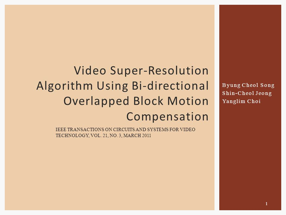 Byung Cheol Song Shin-Cheol Jeong Yanglim Choi Video Super-Resolution Algorithm Using Bi-directional Overlapped Block Motion Compensation IEEE TRANSACTIONS ON CIRCUITS AND SYSTEMS FOR VIDEO TECHNOLOGY, VOL.