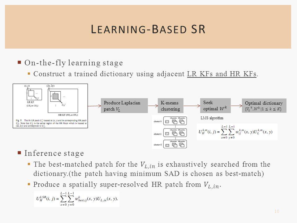 L EARNING -B ASED SR 10 K-means clustering LMS algorithm
