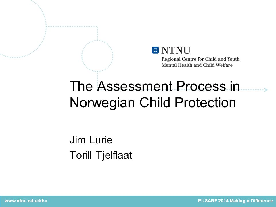 www.ntnu.edu/rkbu Use of Professional Experts The Child Welfare Act § 4-3 states that CWS may engage experts.