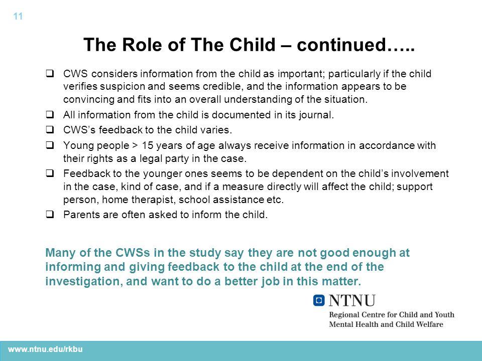 www.ntnu.edu/rkbu The Role of The Child – continued…..