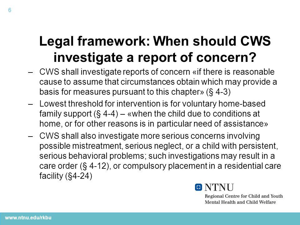 www.ntnu.edu/rkbu Legal framework: When should CWS investigate a report of concern.