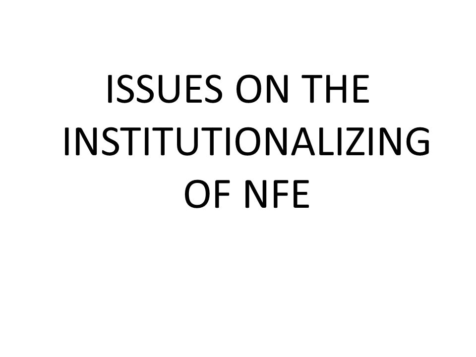 ISSUES ON THE INSTITUTIONALIZING OF NFE