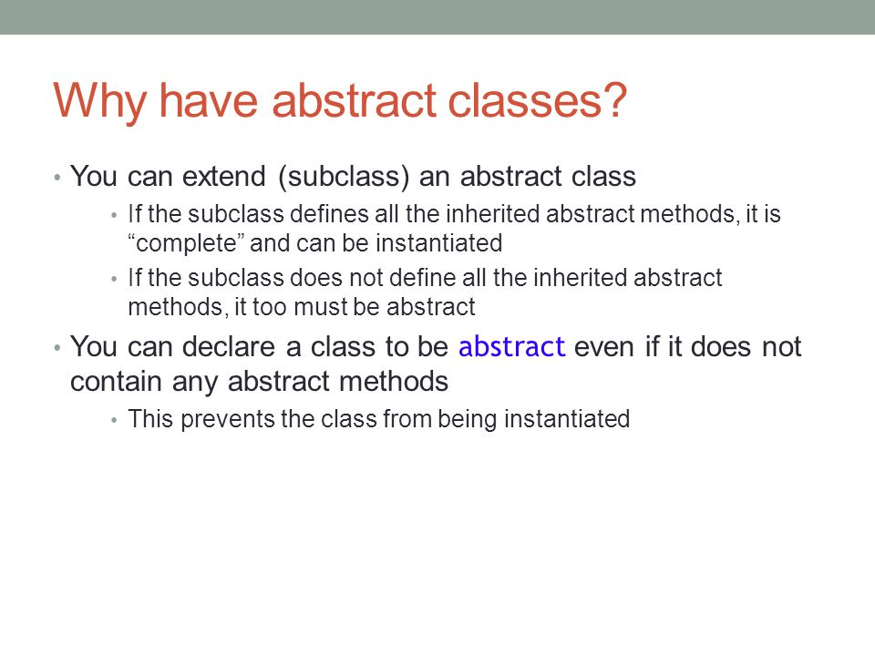 Why have abstract classes.