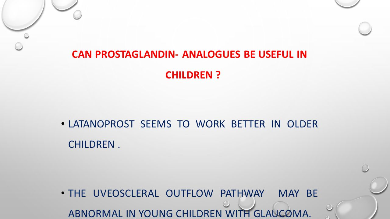 CAN PROSTAGLANDIN- ANALOGUES BE USEFUL IN CHILDREN .