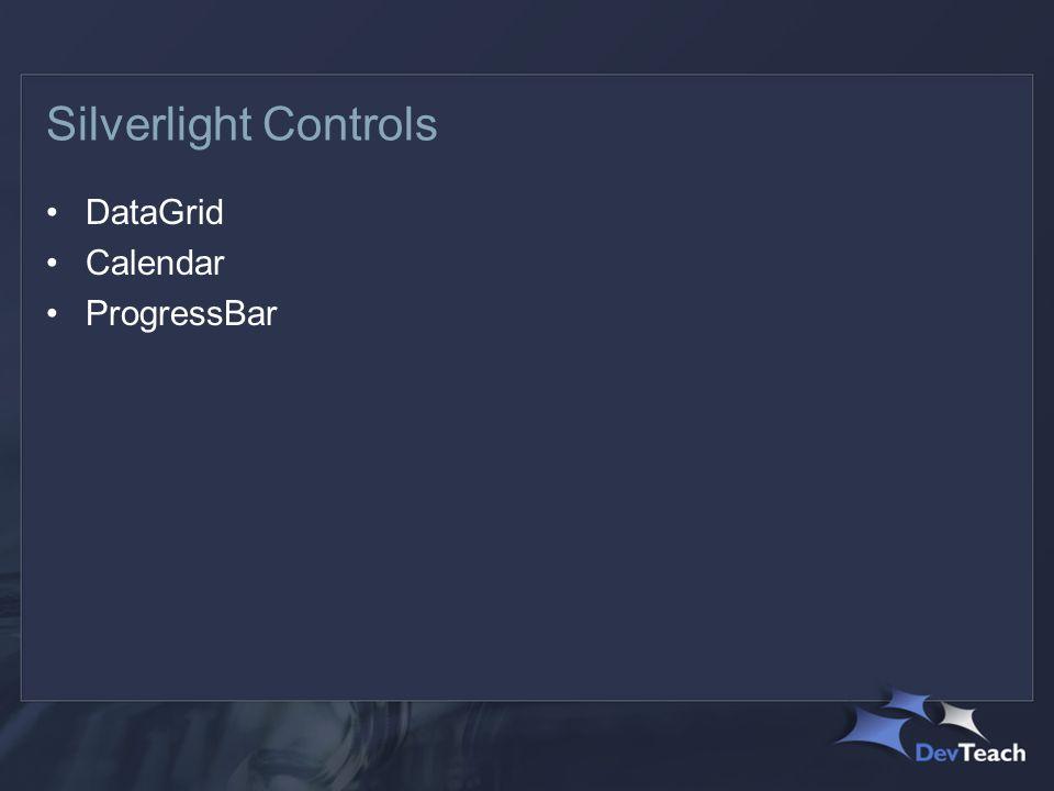 Silverlight Controls DataGrid Calendar ProgressBar
