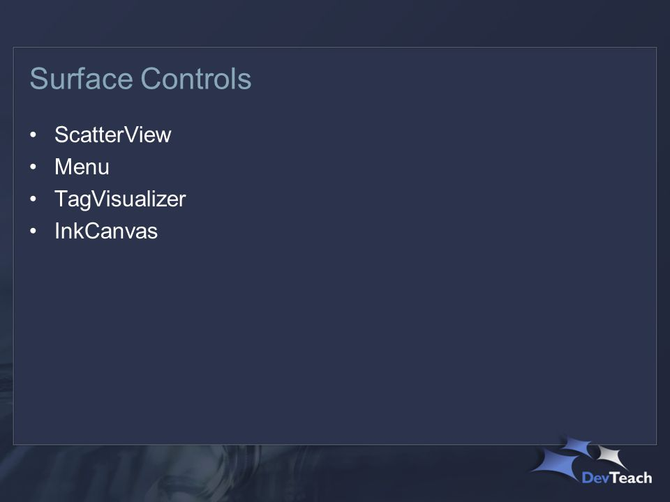 Surface Controls ScatterView Menu TagVisualizer InkCanvas