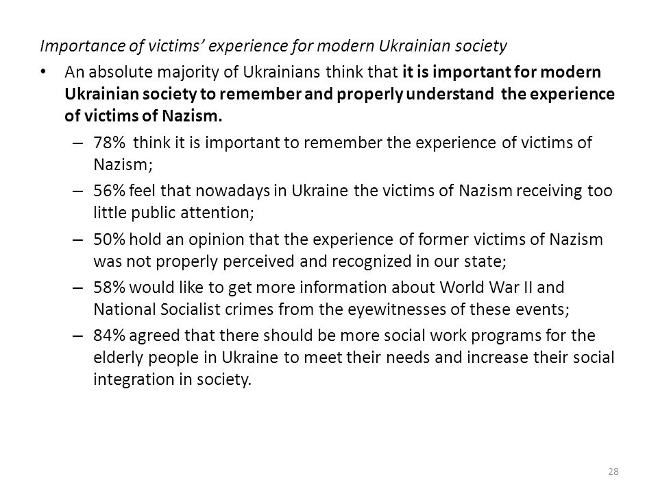 Importance of victims' experience for modern Ukrainian society An absolute majority of Ukrainians think that it is important for modern Ukrainian society to remember and properly understand the experience of victims of Nazism.