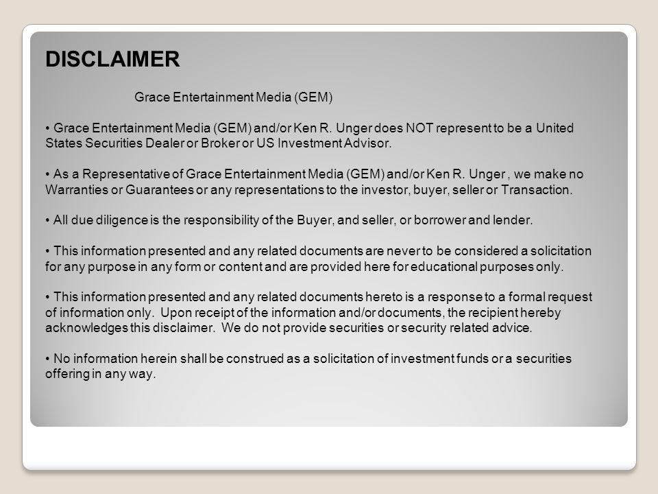 DISCLAIMER Grace Entertainment Media (GEM) Grace Entertainment Media (GEM) and/or Ken R.
