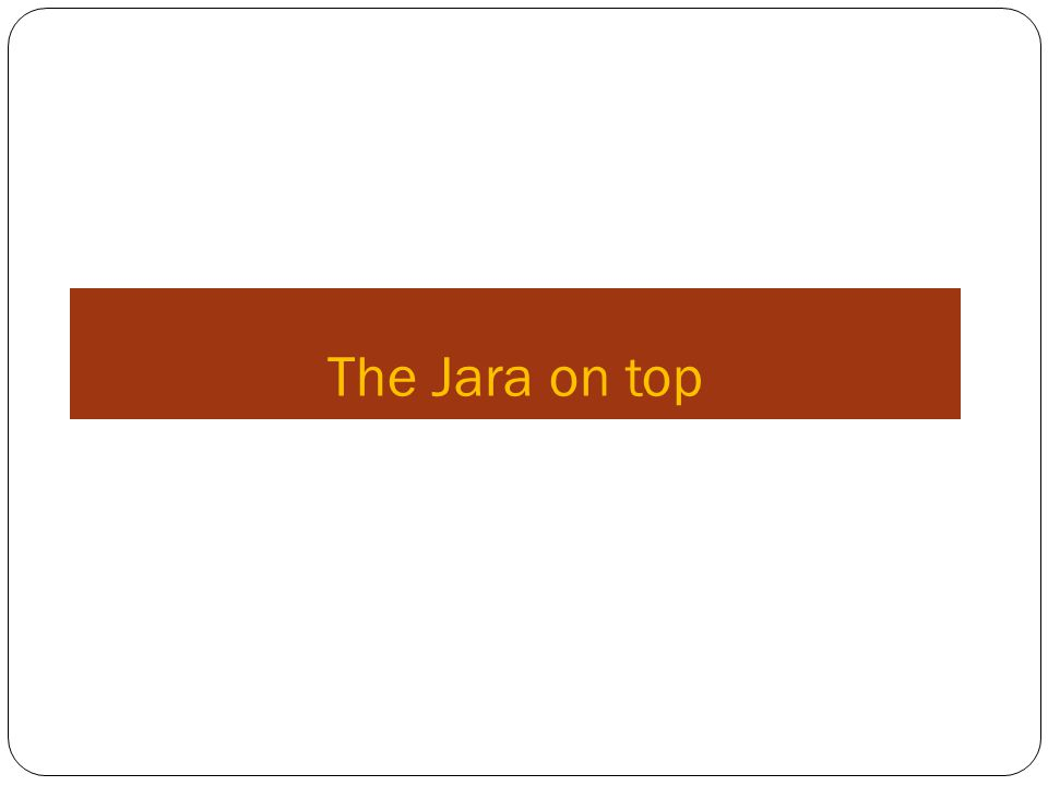 The Jara on top