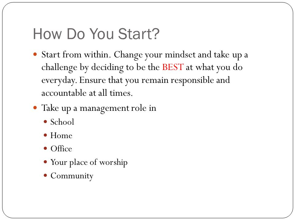 How Do You Start. Start from within.