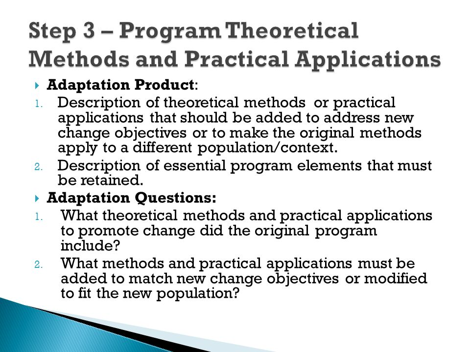  Adaptation Product : 1. Description of theoretical methods or practical applications that should be added to address new change objectives or to mak