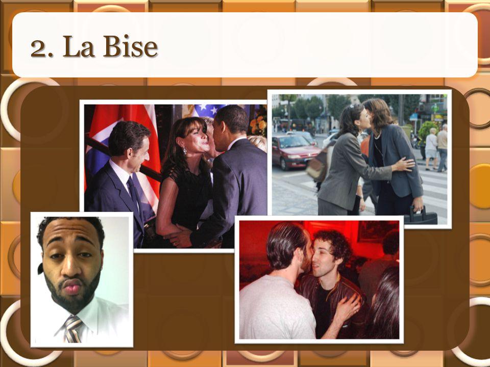 2. La Bise
