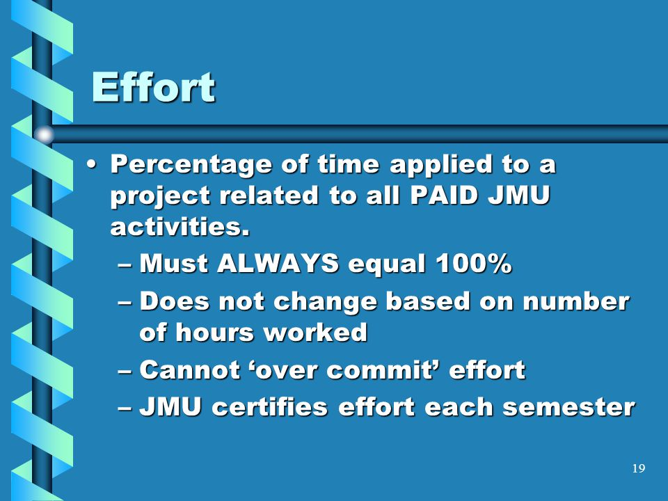 Effort Percentage of time applied to a project related to all PAID JMU activities.Percentage of time applied to a project related to all PAID JMU activities.