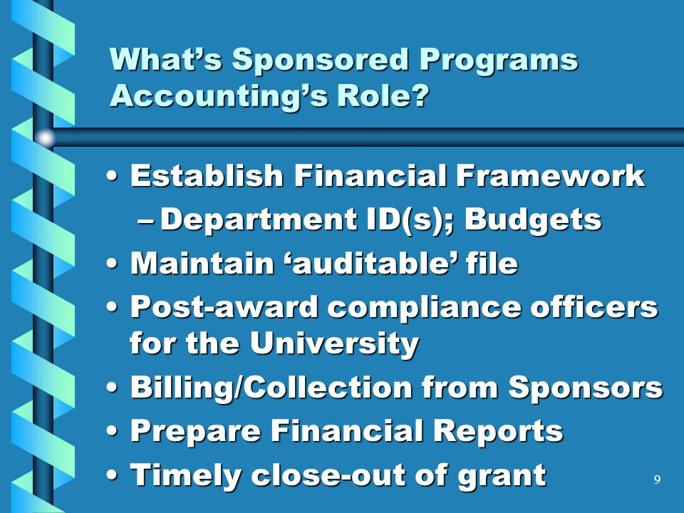 9 What's Sponsored Programs Accounting's Role.