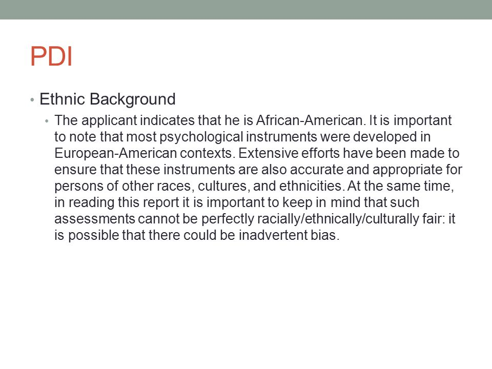 PDI Ethnic Background The applicant indicates that he is African-American.