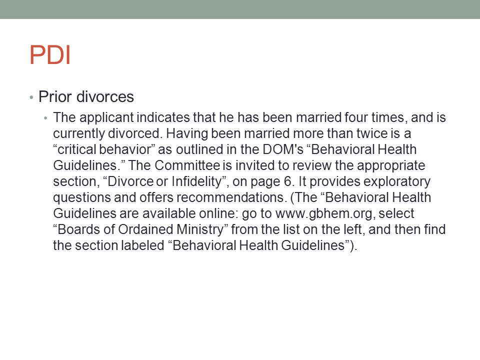 PDI Prior divorces The applicant indicates that he has been married four times, and is currently divorced.