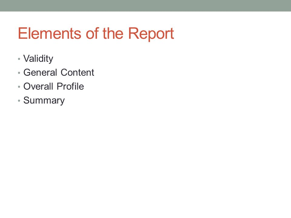 Elements of the Report Validity General Content Overall Profile Summary