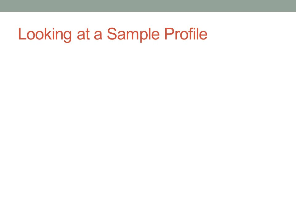 Looking at a Sample Profile