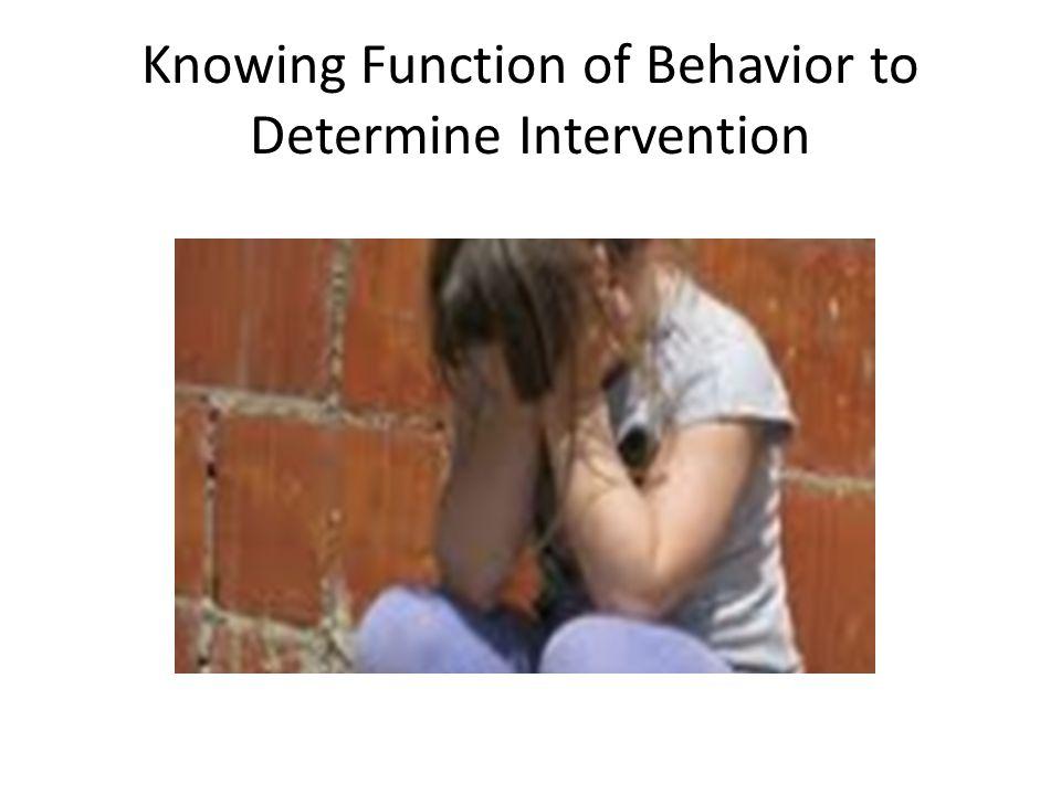 Knowing Function of Behavior to Determine Intervention
