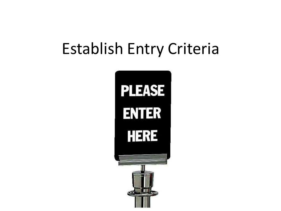 Establish Entry Criteria