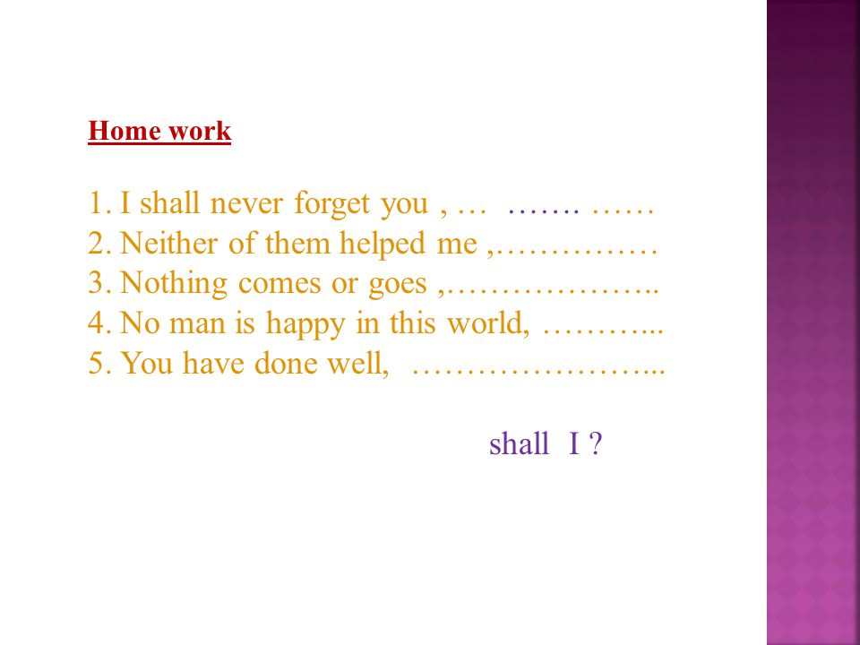 Home work 1.I shall never forget you, … …….