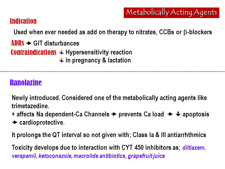Metabolically Acting Agents Indication ADRs  GIT disturbances Used when ever needed as add on therapy to nitrates, CCBs or  -blockers Contraindicati