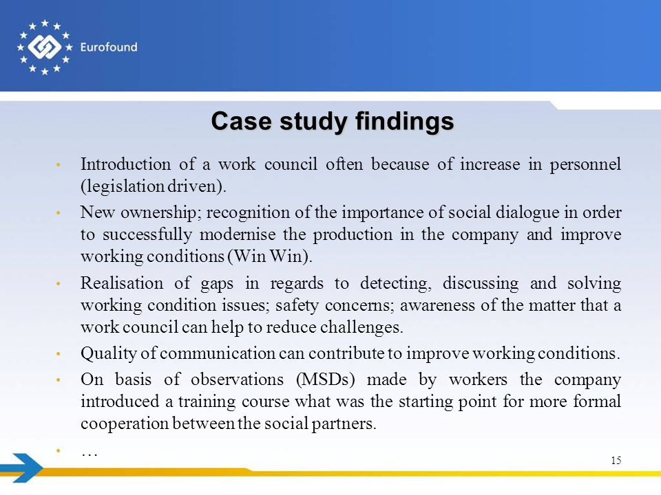Case study findings Introduction of a work council often because of increase in personnel (legislation driven).