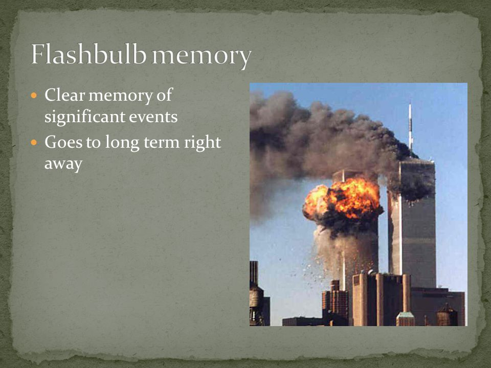 Clear memory of significant events Goes to long term right away