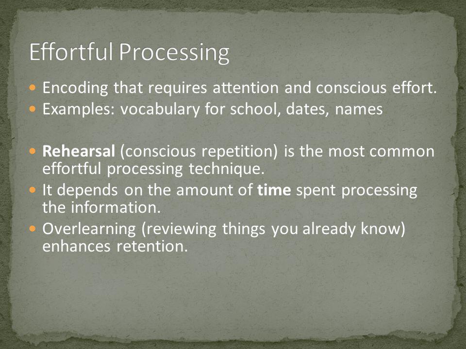 Encoding that requires attention and conscious effort.