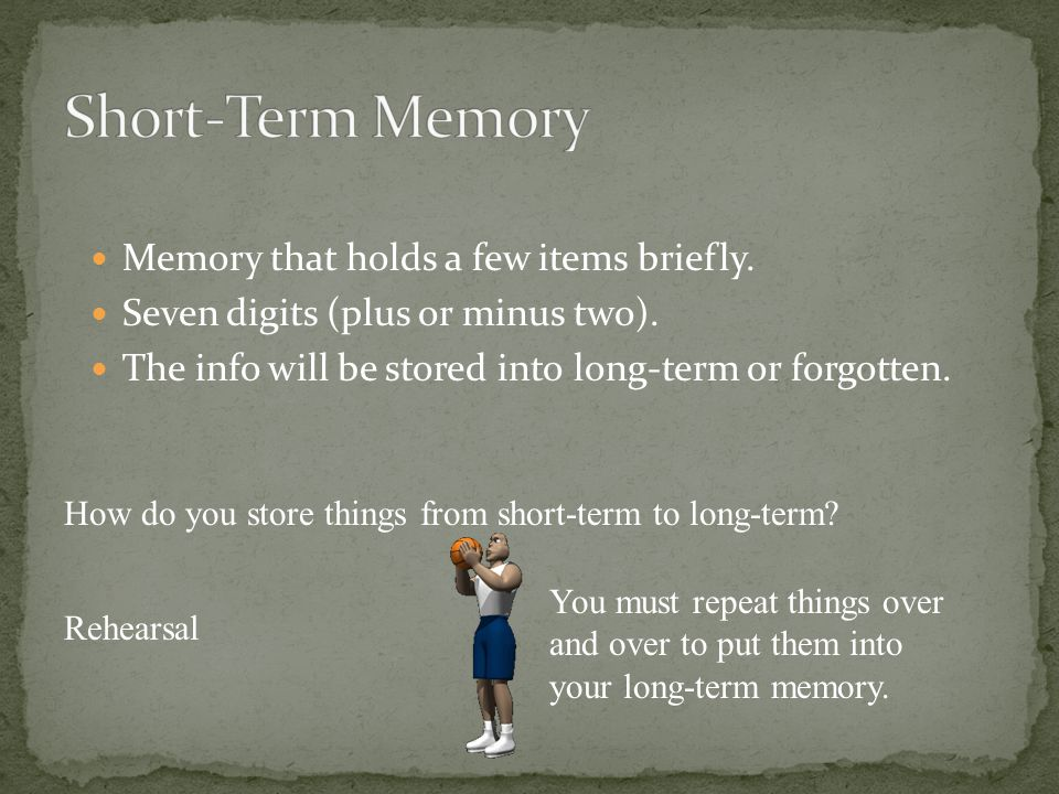Memory that holds a few items briefly. Seven digits (plus or minus two).