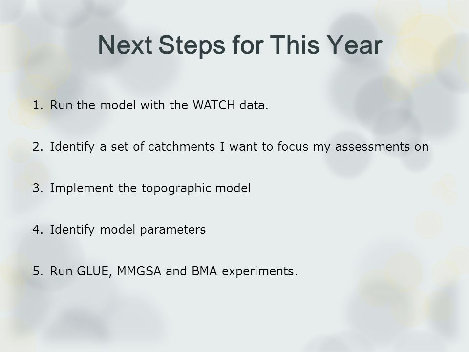 Next Steps for This Year 1.Run the model with the WATCH data.