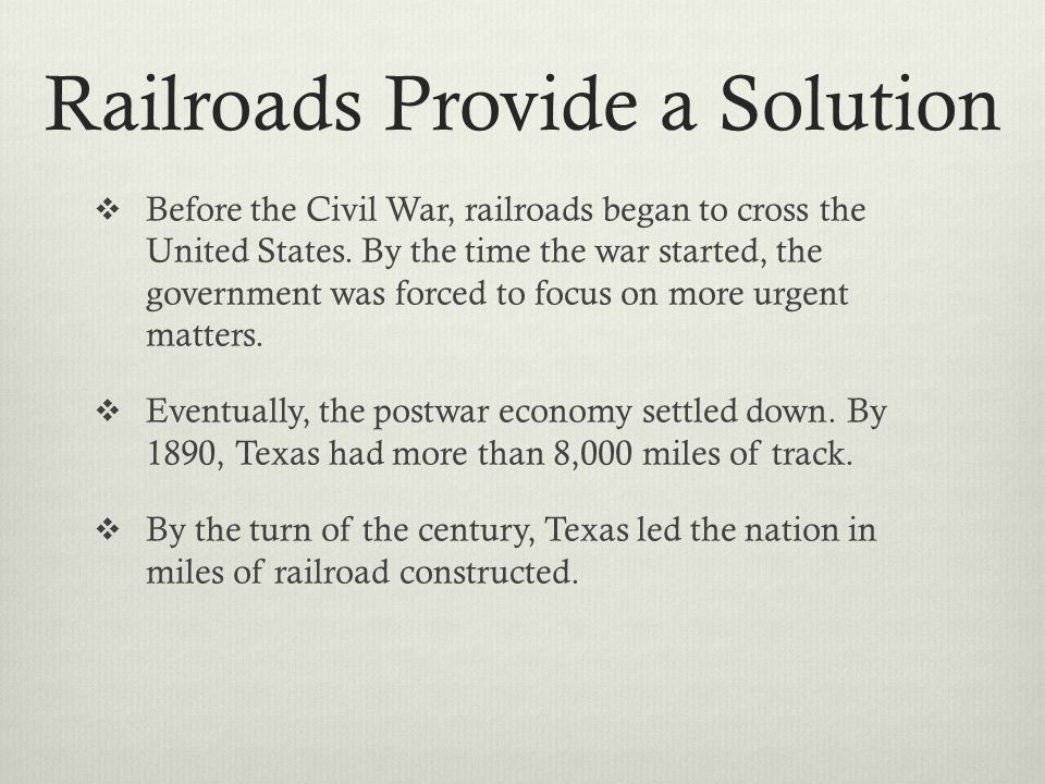 Railroads Encourage Expansion  By the 1900s goods could be shipped to any place in the US from almost anywhere in Texas.