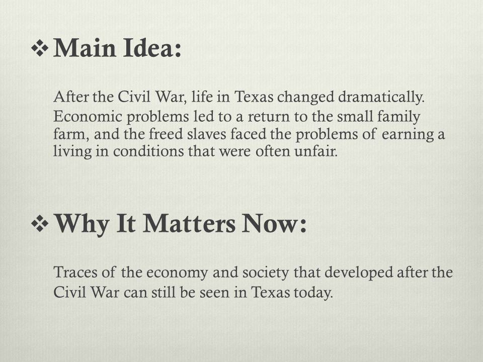 Economic Conditions After the War  The war left Texas and its people financially ruined.