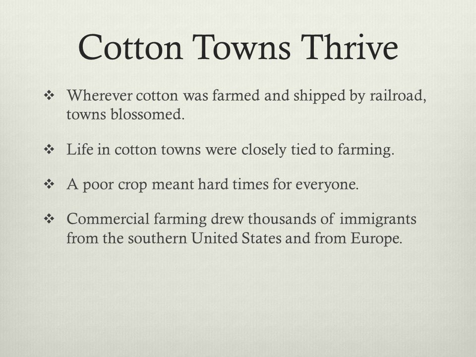  Commercial farming drew immigrants from the southern United States and from Europe.