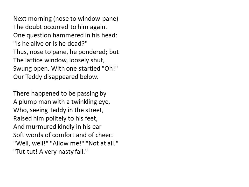 Next morning (nose to window-pane) The doubt occurred to him again.