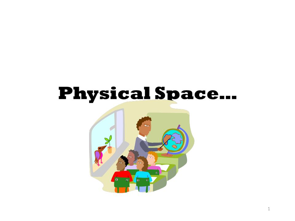 2 Physical Space Arrange desks to optimize the most common types of instructional tasks you will have students engaged in.