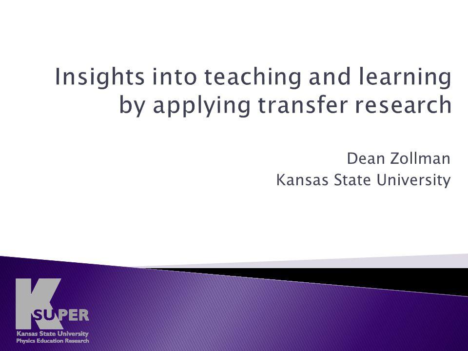 Dean Zollman Kansas State University