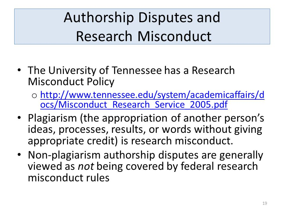 Authorship Disputes and Research Misconduct The University of Tennessee has a Research Misconduct Policy o http://www.tennessee.edu/system/academicaff