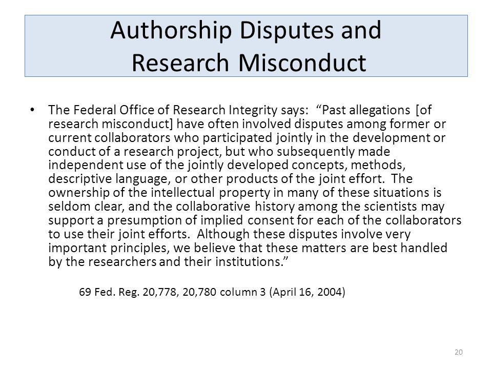 """Authorship Disputes and Research Misconduct The Federal Office of Research Integrity says: """"Past allegations [of research misconduct] have often invol"""