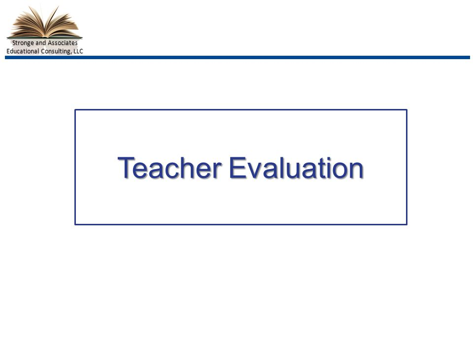 Stronge and Associates Educational Consulting, LLC Teacher Evaluation