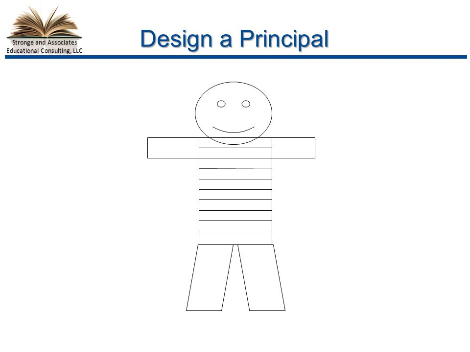 Stronge and Associates Educational Consulting, LLC Design a Principal