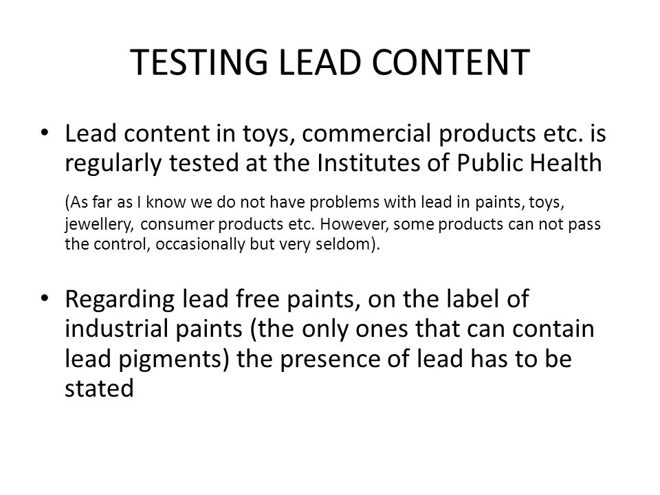 TESTING LEAD CONTENT Lead content in toys, commercial products etc.