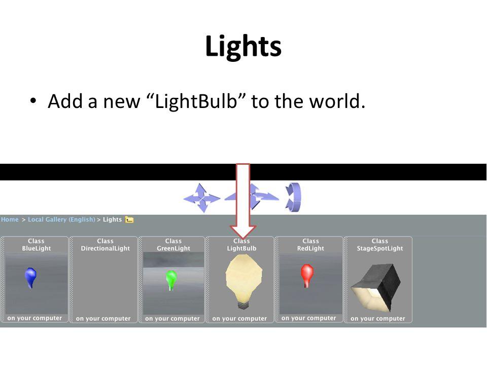 "Lights Add a new ""LightBulb"" to the world."